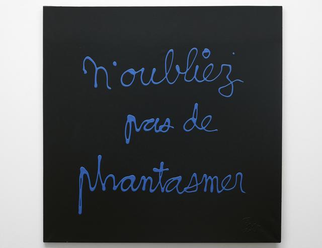 , 'N'oubliez pas de phantasmer,' 2013, Lange + Pult
