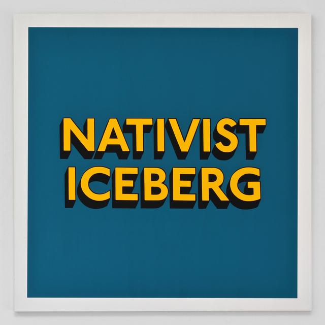 , 'NATIVIST ICEBERG,' 2019, Hang-Up Gallery