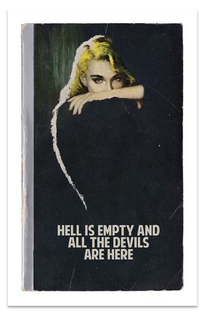 , 'Hell is Empty and All the Devils Are Here ,' 2017, Hang-Up Gallery