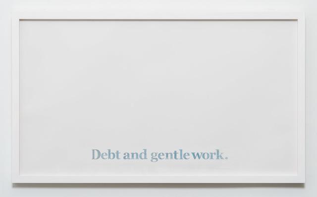 , 'Debt and Gentle Work,' 2017, CES Gallery