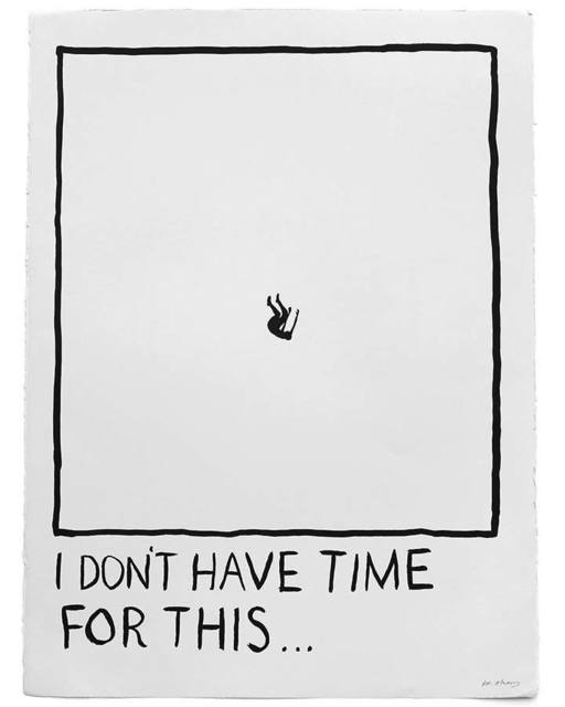 "RF Alvarez, 'Untitled (""I don't have time for this."")', 2015, Uprise Art"
