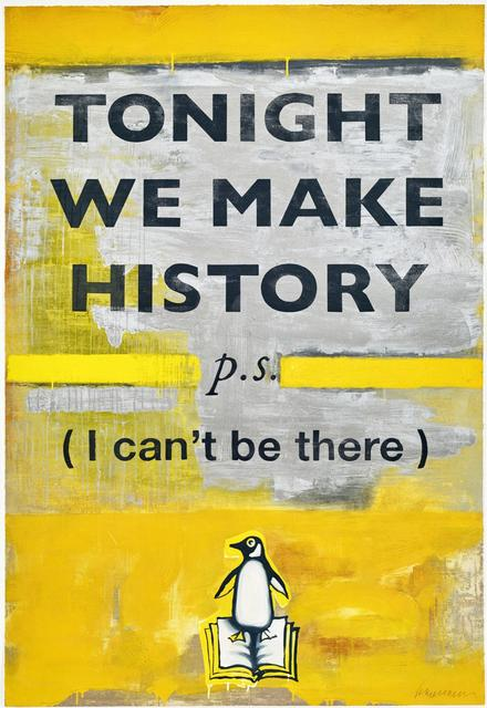 Harland Miller, 'Tonight We Make History p.s. (I can't be there)', 2018, Galerie Maximillian