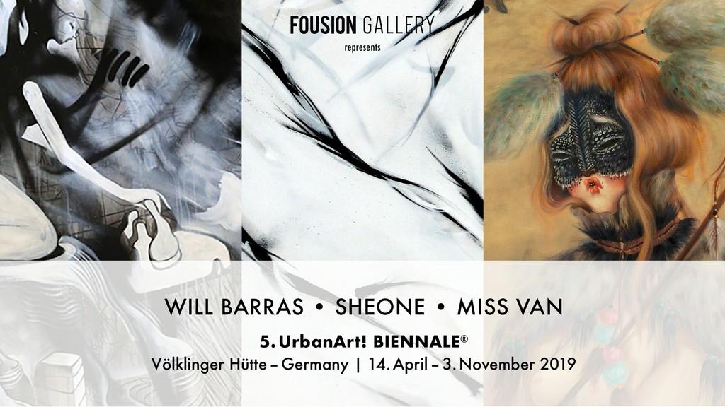 "Fousion Gallery represents Will Barras, sheOne & Miss Van at the 5th UrbanArt! Biennale 2019 at ""Völklinger Hütte"" in Germany"