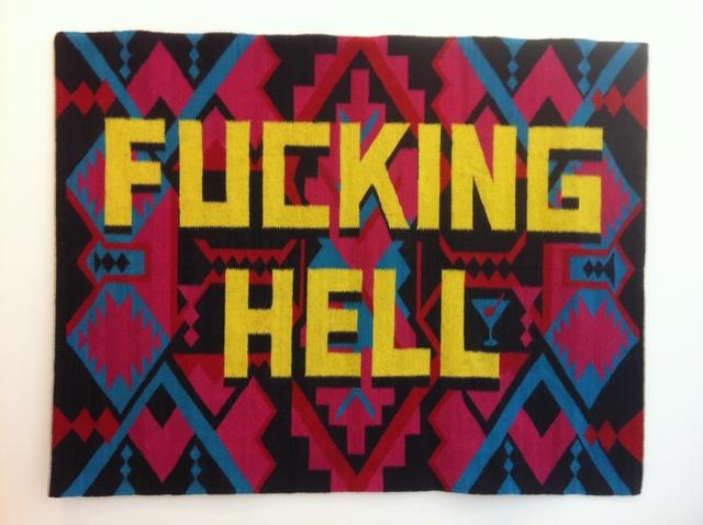 , 'Fucking Hell,' 2012, Galerie Ernst Hilger