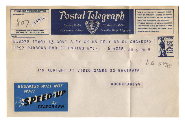 """, '@dorkkart99 from the series """"Random Tweets Reformatted as Telegrams"""",' 2014, Catharine Clark Gallery"""
