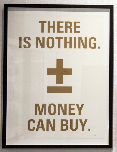 , 'There Is Nothing Money Can Buy,' 2013, Underdogs Gallery