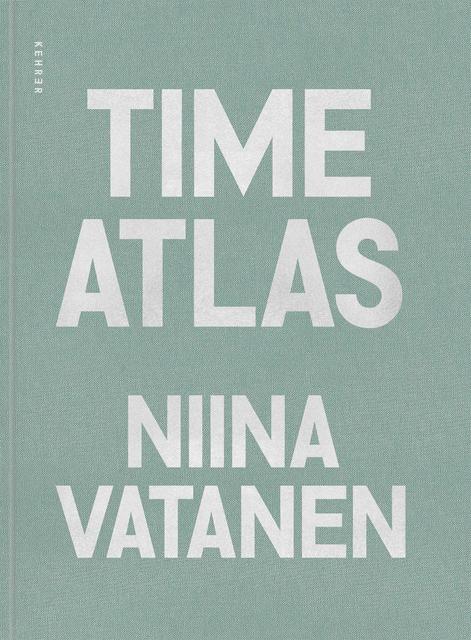 , 'Time Atlas,' 2019, Kehrer Verlag