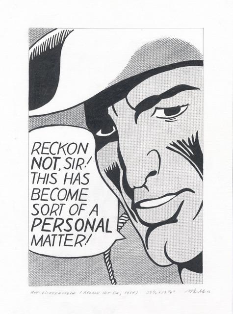 """, 'NOT LICHTENSTEIN (Reckon not Sir, 1964) 27 1/2 x 19 1/4"""",' 2016, Tobias Mueller Modern Art"""