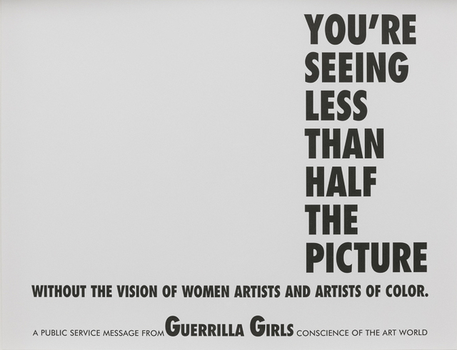 Guerrilla Girls, 'You're seeing Less than Half the Picture', 1989, Children's Museum of the Arts Benefit Auction
