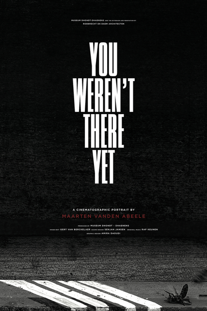 , 'You weren't there yet : A cinematographic portrait by Maarten Vanden Abeele,' 2015, Museum Dhondt-Dhaenens