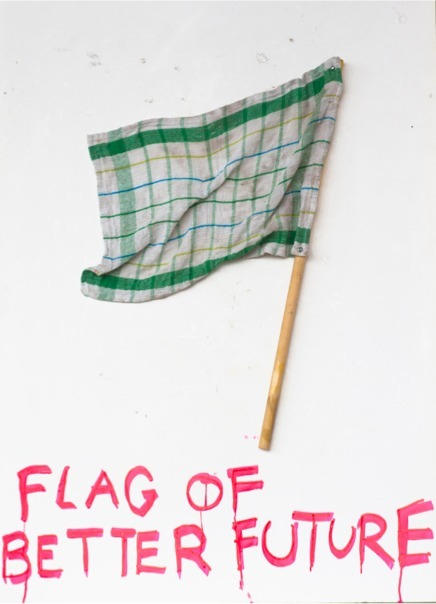 , 'Flag of better Future,' 2016, D+T Project
