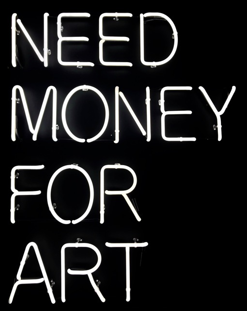 , 'Need Money For Art,' 2017, Art Angels