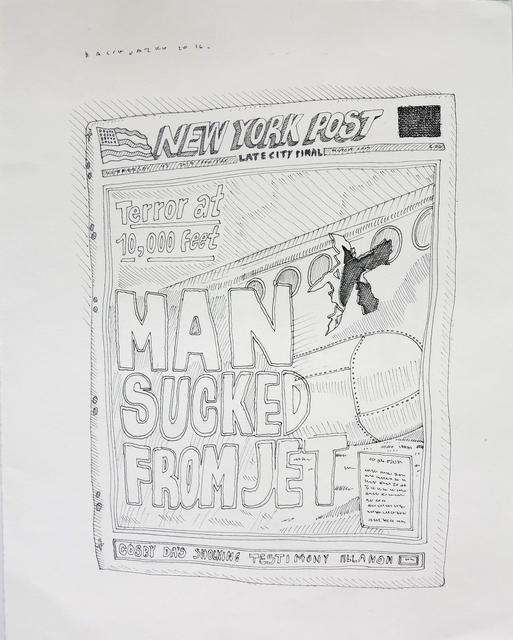 , 'February 3, Man sucked from jet,' 2016, Die Ecke Arte Contemporáneo