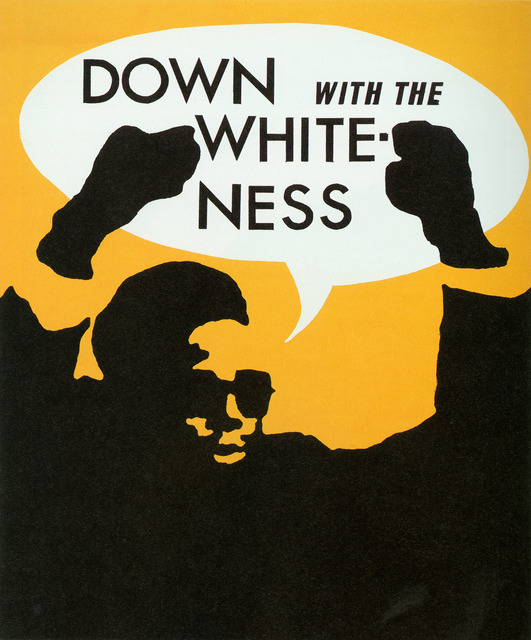 , 'Down with the Whiteness,' 1969, Rena Bransten Gallery