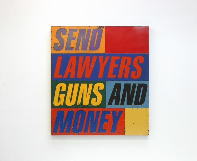 , 'Send Lawyers, Guns, and Money ,' 2017, Artist's Proof