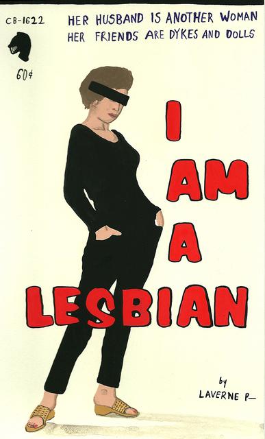 , 'I am a Lesbian,' 2014, Joshua Liner Gallery