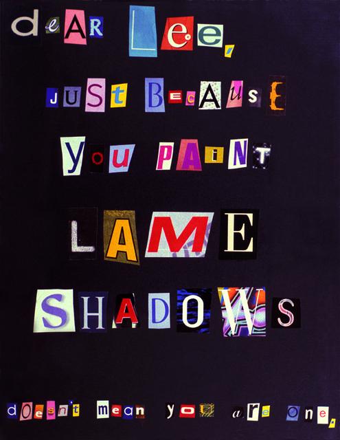 , 'Dear Lee,' 2003, Jessica Silverman Gallery