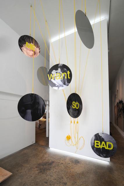 , 'I want you ( Me ) so Bad,' 2013, Ideobox