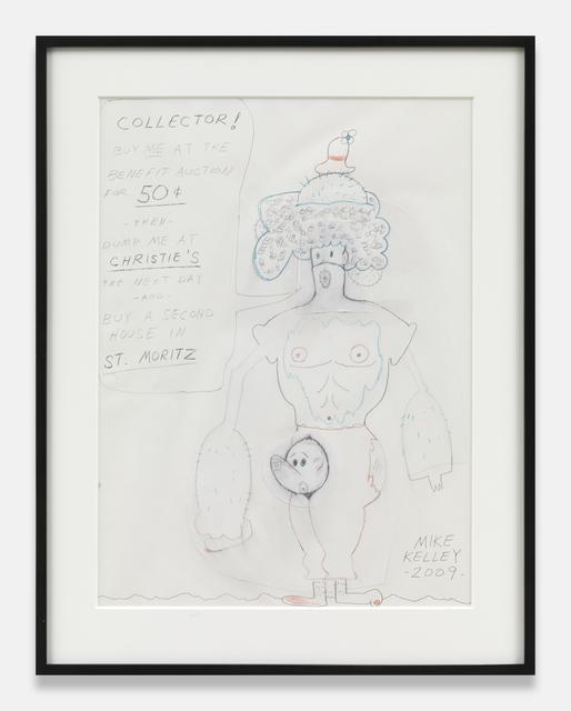 , 'Mike Kelley Untitled (COLLETOR! BUY ME....),' 2009, Tanya Leighton