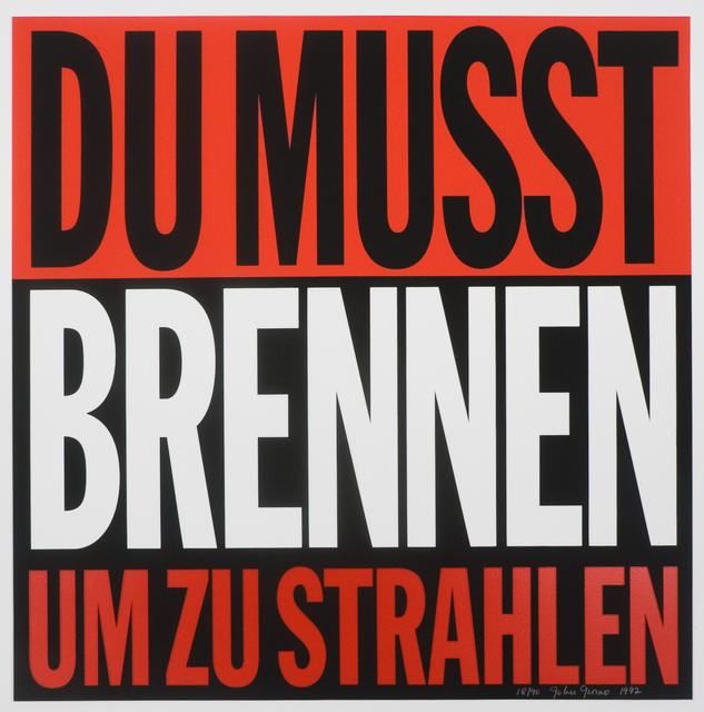 John Giorno, 'Du Musst Brennen Um Zu Strahlen', 1992, JORDAN / SEYDOUX