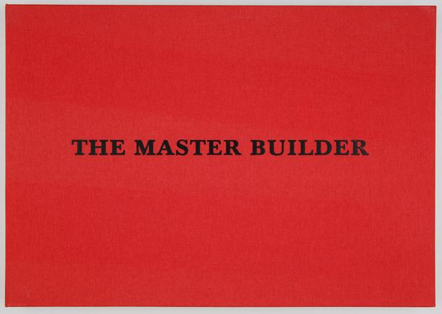 , 'The Master Builder,' 2000, Galerie Krinzinger