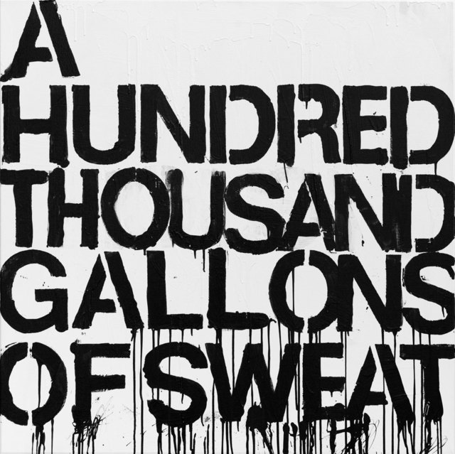, 'A HUNDRED THOUSAND GALLONS OF SWEAT,' 2017, Exhibit No. 9