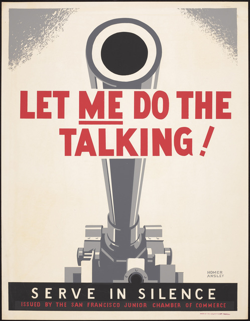 , 'Let Me Do the Talking! Serve in Silence, ,' 1941-1943, de Young Museum
