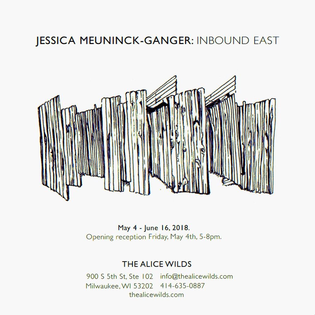 Jessica Meuninck-Ganger: INBOUND EAST at The Alice Wilds