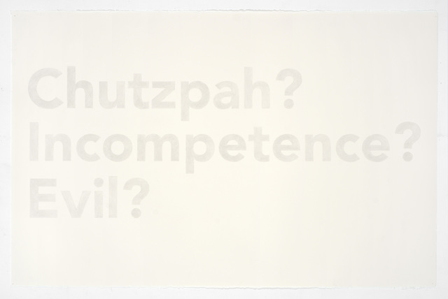 Karl Haendel, 'Chutzpah?, Incompetence?, Evil?', 2018, Wentrup