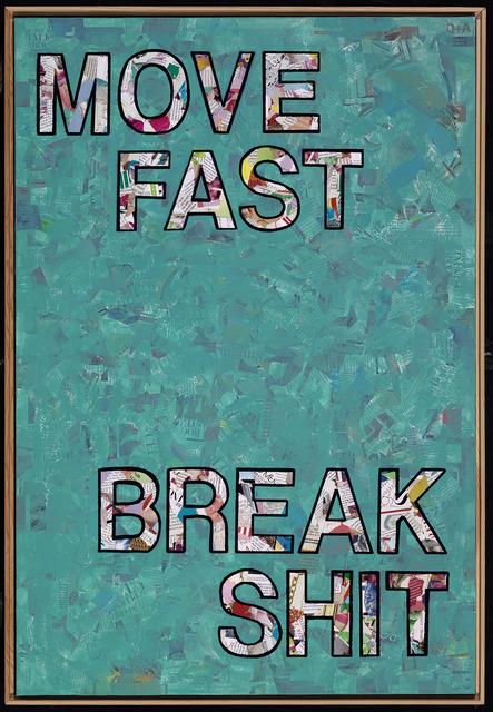 , 'Move Fast, Break Shit,' 2016, Wallspace