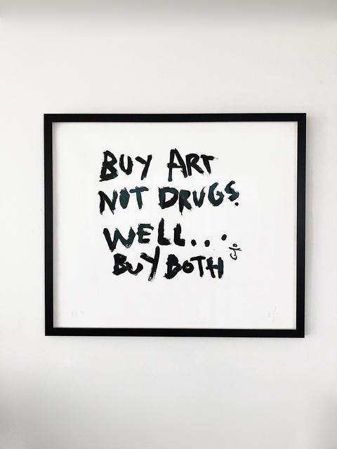 , 'BUY ART NOT DRUGS,' 2018, Marcel Katz Art