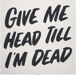 Give Me Head Till I'm Dead
