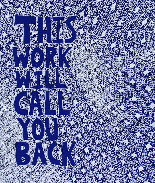 , 'This Work Will Call You Back,' 2014, Garis & Hahn