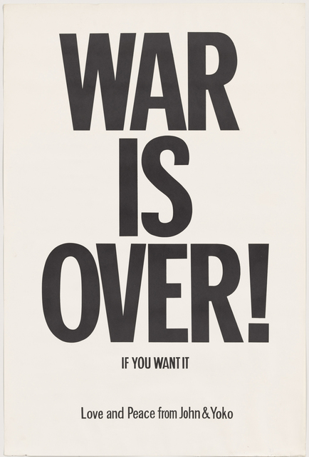 , 'WAR IS OVER if you want it,' 1969, The Museum of Modern Art