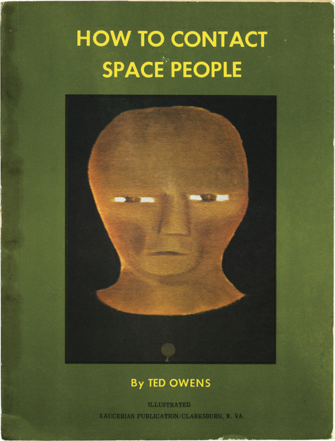 """, 'Ted Owens' """"How to Contact Space People. Clarksburg, WV: Saucerian Publications, 1969. Perfect bound in wrappers. 96 p. Illustrated.,' , Milk Gallery"""