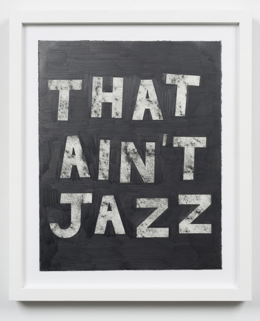 Ryan Travis Christian, 'That Ain't Jazz', 2014, Western Exhibitions