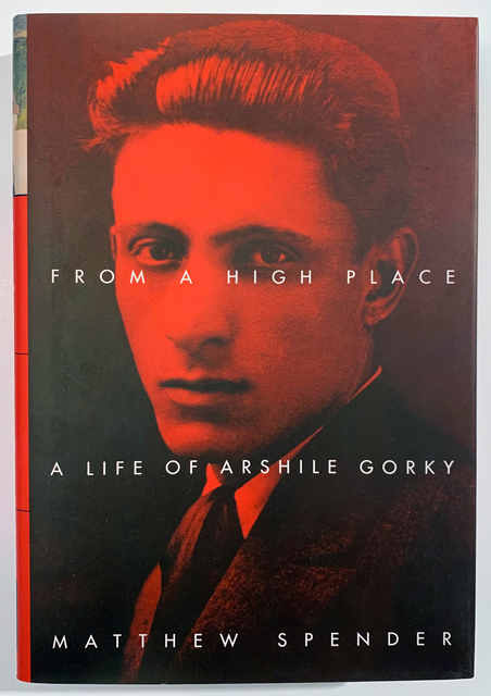 Arshile Gorky, 'Arshile Gorky, From a High Place, A Life of Arshile Gorky by Mathew Spender', 1999, Ephemera or Merchandise, 417 page book with dust jacket, David Lawrence Gallery