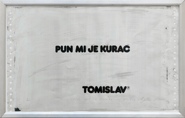 Tomislav Gotovac, 'I've fucking had it (Pun mi je kurac)', 1978, Galerie Michaela Stock