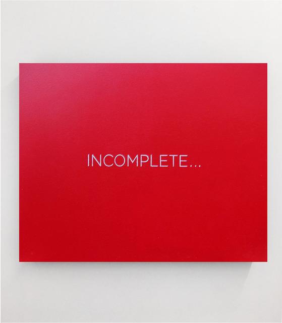 , 'INCOMPLETE...;,' 2015, Parra & Romero