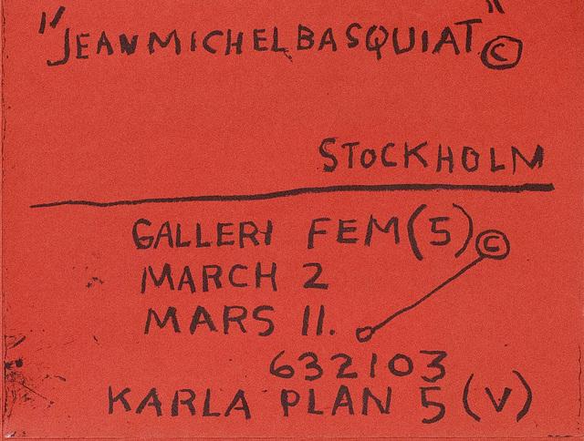 Jean-Michel Basquiat, 'Basquiat 1984 Stockholm exhibition poster (Basquiat prints)', 1984, Lot 180