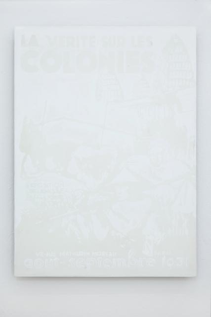 , 'La vérité sur les colonies,' 2016, Galerie Emanuel Layr
