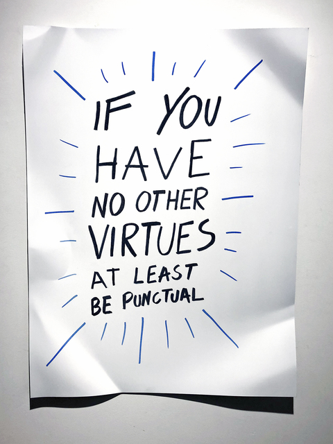 , 'If you have no other virtues at least be punctual,' 2019, Galerie Vivendi