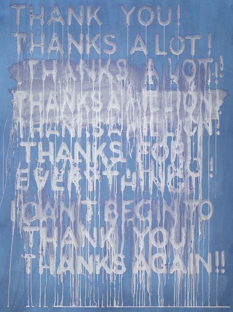 , 'THANK YOU,' 2016, Galerie Maximillian