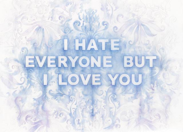 , 'I Hate Everyone But I Love You,' 2018, Winston Wächter Fine Art