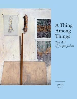 Jasper Johns, 'A Thing Among Things: The Art of Jasper Johns', 2008, David Lawrence Gallery