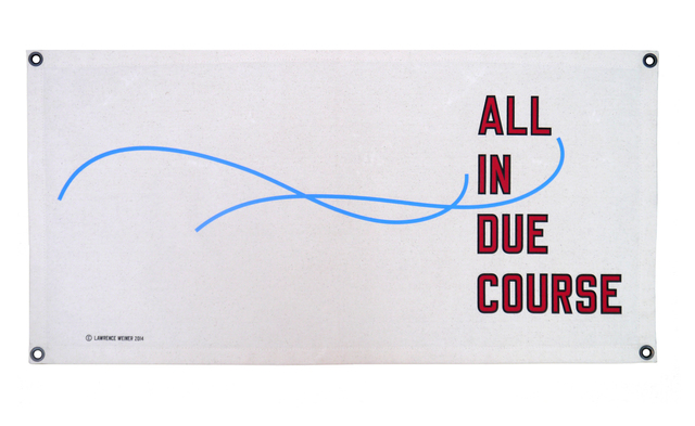 , 'ALL IN DUE COURSE,' 2014, artlead