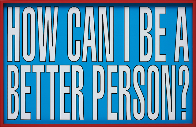 Barbara Kruger, 'Untitled (How Can I be a Better Person)', 2011, Phillips