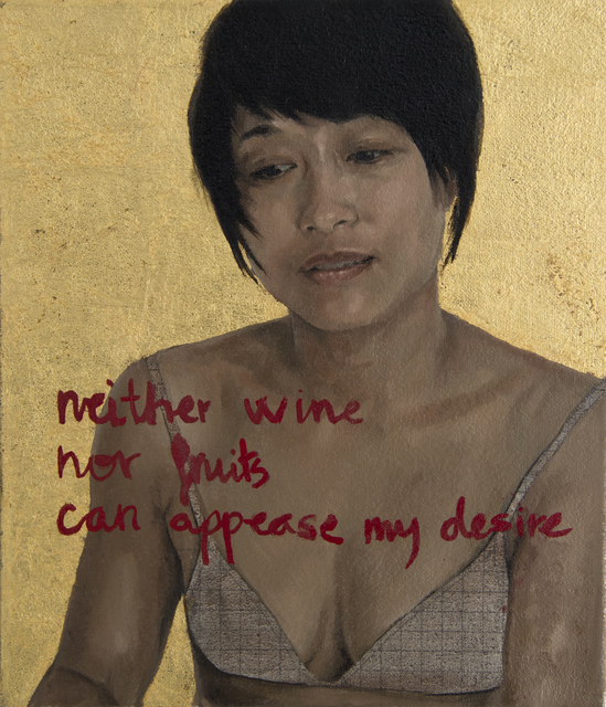 , 'Neither wine nor fruits can appease my desire,' 2013, Honos Art
