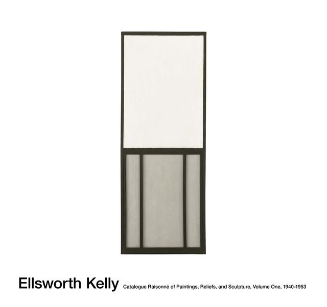 Ellsworth Kelly, 'Catalogue Raisonné of Paintings, Reliefs, and Sculpture, Volume One, 1940-1953', 2015, Cahiers d'Art
