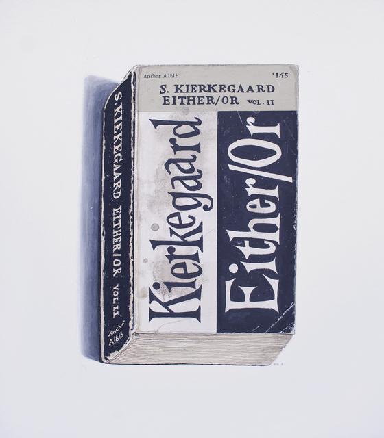 , 'Either/Or - S. Kierkegaard,' 2012, Arthur Roger Gallery